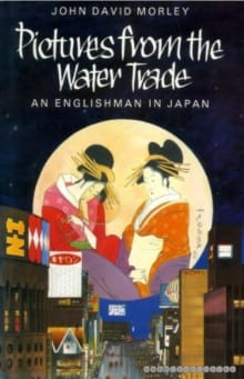 Pictures from the Water Trade: An Englishman in Japan
