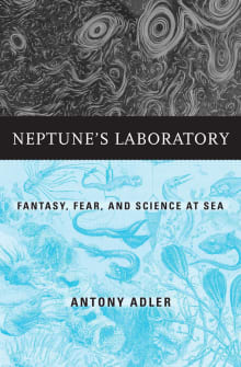 Neptune's Laboratory: Fantasy, Fear, and Science at Sea