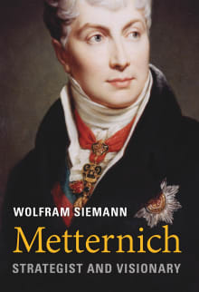 Metternich: Strategist and Visionary