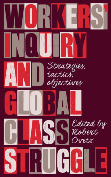Workers' Inquiry and Global Class Struggle: Strategies, Tactics, Objectives