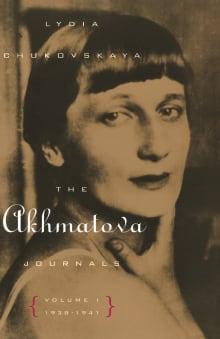 The Akhmatova Journals: Volume 1, 1938-1941