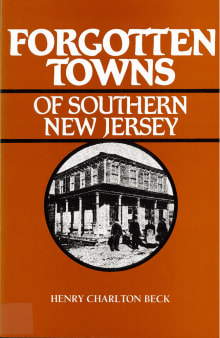 Forgotten Towns of Southern New Jersey