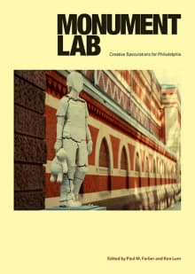 Monument Lab: Creative Speculations for Philadelphia