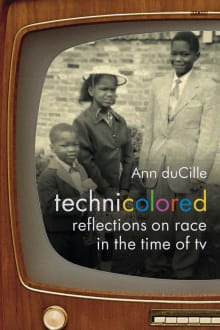 Technicolored: Reflections on Race in the Time of TV
