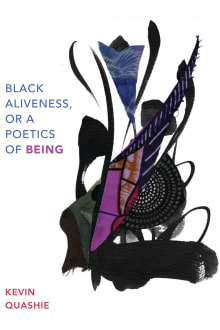 Black Aliveness, or a Poetics of Being