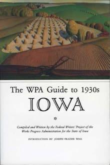 The WPA Guide to 1930s Iowa