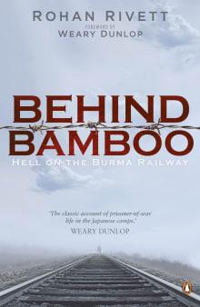 Behind Bamboo: Hell on the Burma Railway
