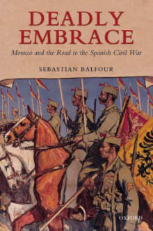 Deadly Embrace: Morocco and the Road to the Spanish Civil War