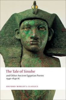 The Tale of Sinuhe: And Other Ancient Egyptian Poems 1940-1640 B.C.