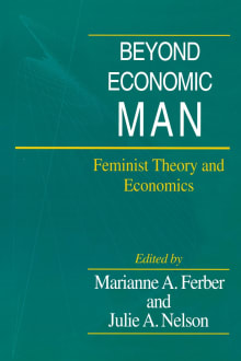 Beyond Economic Man: Feminist Theory and Economics