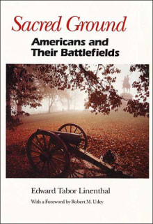 Sacred Ground: Americans and Their Battlefields