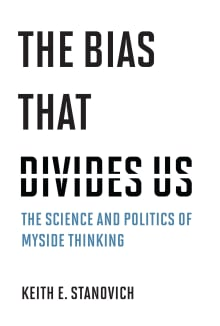 The Bias That Divides Us: The Science and Politics of Myside Thinking