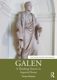 Galen: A Thinking Doctor in Imperial Rome