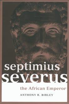 Septimius Severus: The African Emperor