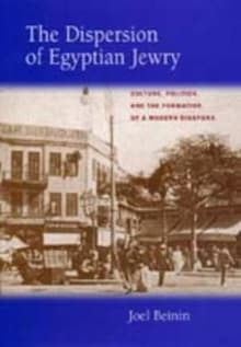 The Dispersion of Egyptian Jewry, 11: Culture, Politics, and the Formation of a Modern Diaspora