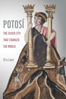 Potosí: The Silver City That Changed the World