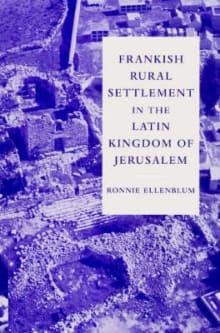 Frankish Rural Settlement in the Latin Kingdom of Jerusalem