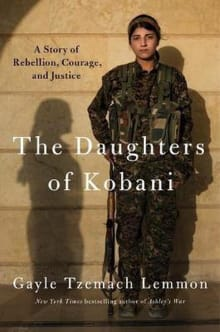 The Daughters of Kobani: A Story of Rebellion, Courage, and Justice