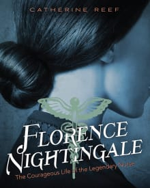Florence Nightingale: The Courageous Life of the Legendary Nurse