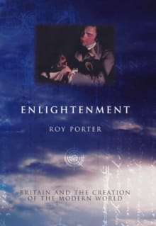 Enlightenment: Britain and the Creation of the Modern World