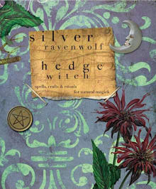Hedgewitch: Spells, Crafts & Rituals for Natural Magick