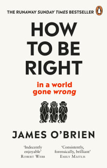 How To Be Right: In a World Gone Wrong