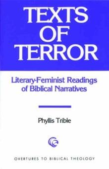 Texts of Terror: Literary-Feminist Readings of Biblical Narratives