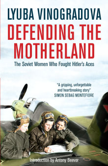 Defending the Motherland: The Soviet Women Who Fought Hitler''s Aces