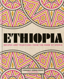 Ethiopia: Recipes and Traditions from the Horn of Africa