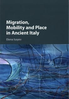Migration, Mobility and Place in Ancient Italy