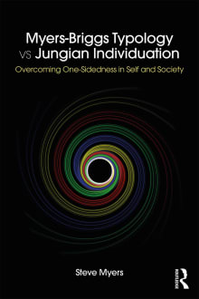 Myers-Briggs Typology vs. Jungian Individuation: Overcoming One-Sidedness in Self and Society
