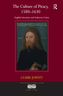 The Culture of Piracy, 1580-1630: English Literature and Seaborne Crime