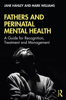 Fathers and Perinatal Mental Health: A Guide for Recognition, Treatment and Management