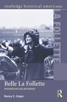 Belle La Follette: Progressive Era Reformer