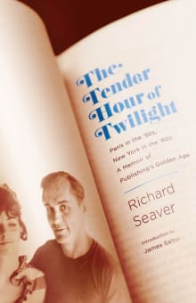 The Tender Hour of Twilight: Paris in the '50s, New York in the '60s: A Memoir of Publishing's Golden Age