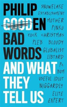 Bad Words: And What They Say about Us
