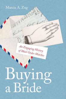 Buying a Bride: An Engaging History of Mail-Order Matches