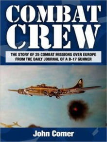 Combat Crew: The Story of 25 Combat Missions Over Europe From the Daily Journal