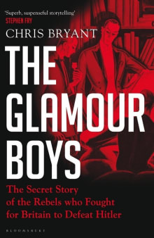 The Glamour Boys: The Secret Story of the Rebels who Fought for Britain to Defeat Hitler