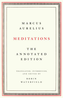 Meditations: The Annotated Edition (Translated By Robin Waterfield)