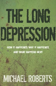The Long Depression: Marxism and the Global Crisis of Capitalism