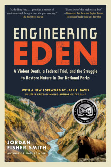 Engineering Eden: A Violent Death, a Federal Trial, and the Struggle to Restore Nature in Our National Parks