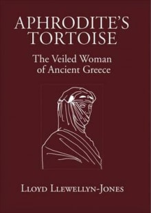 Aphrodite's Tortoise: The Veiled Woman of Ancient Greece