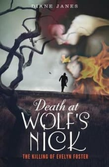 Death at Wolf's Nick: The Killing of Evelyn Foster