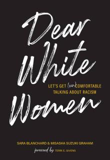 Dear White Women: Let's Get (Un)Comfortable Talking about Racism