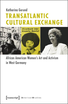 Transatlantic Cultural Exchange: African American Women's Art and Activism in West Germany