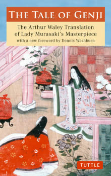 The Tale of Genji: The Arthur Waley Translation of Lady Murasaki's Masterpiece with a New Foreword by Dennis Washburn