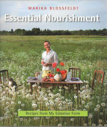 Essential Nourishment: Recipes from My Estonian Farm