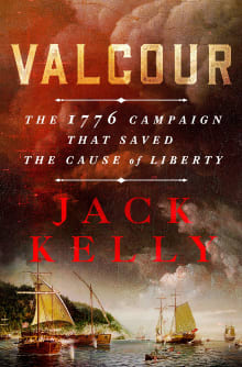 Valcour: The 1776 Campaign That Saved the Cause of Liberty