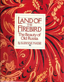 Land of the Firebird: The Beauty of Old Russia